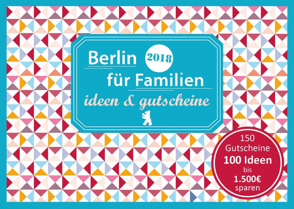 Familien Gutscheinbuch Berlin Cover 2018 final 1024x726 - Familien-Gutscheinbücher München, Berlin, Köln, Ruhrgebiet und Stuttgart