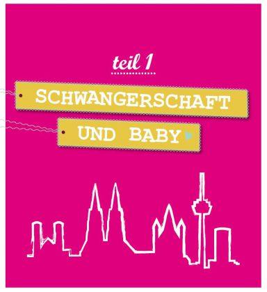 Köln mit Kind – Schwangerschaft und Baby