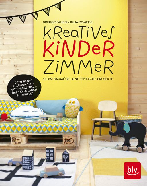 Kreatives Kinderzimmer - Kreatives Kinderzimmer - Tolles Buch für witzige DIY Projekte