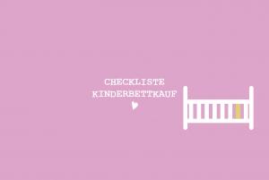 Checkliste Kinderbettkauf 300x201 - Checklisten Klinikkoffer, Erstaussstattung & Co.
