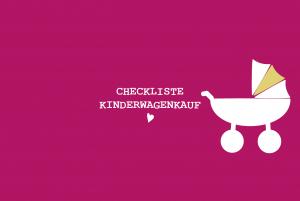 Checkliste Kinderwagenkauf 300x201 - Checklisten Klinikkoffer, Erstaussstattung & Co.
